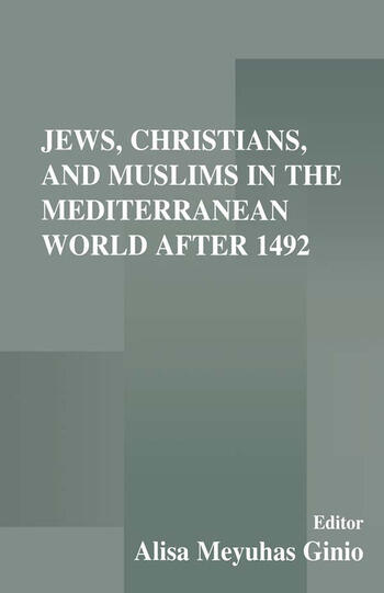 Jews, Christians, and Muslims in the Mediterranean World After 1492 book cover