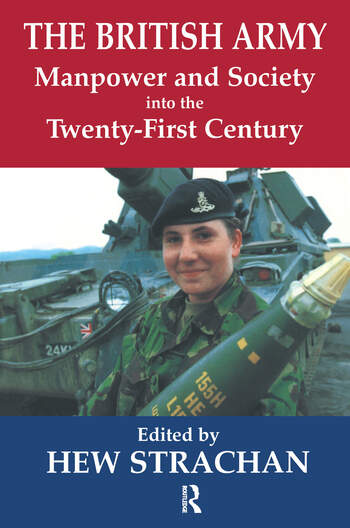 The British Army, Manpower and Society into the Twenty-first Century book cover
