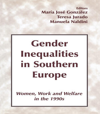Gender Inequalities in Southern Europe Woman, Work and Welfare in the 1990s book cover