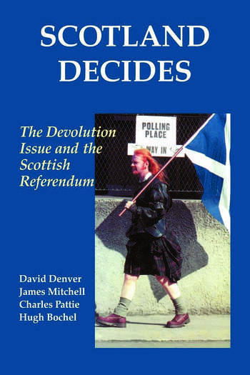 Scotland Decides The Devolution Issue and the 1997 Referendum book cover
