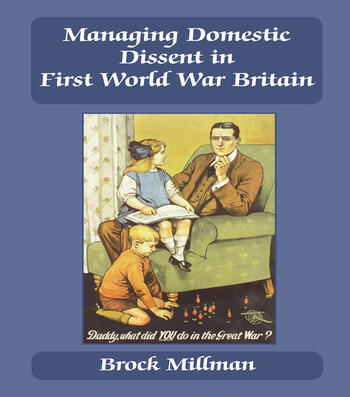 Managing Domestic Dissent in First World War Britain book cover