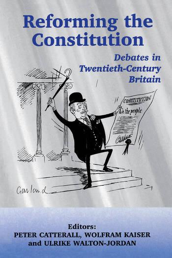 Reforming the Constitution Debates in Twentieth-Century Britain book cover