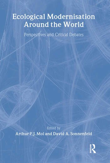 Ecological Modernisation Around the World Perspectives and Critical Debates book cover