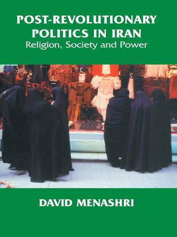Post-Revolutionary Politics in Iran Religion, Society and Power book cover
