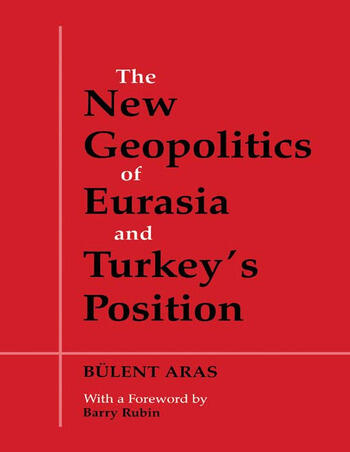 The New Geopolitics of Eurasia and Turkey's Position book cover