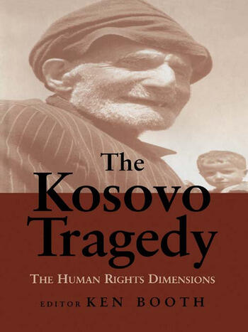 The Kosovo Tragedy The Human Rights Dimensions book cover