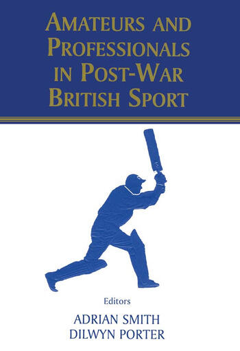 Amateurs and Professionals in Post-War British Sport book cover