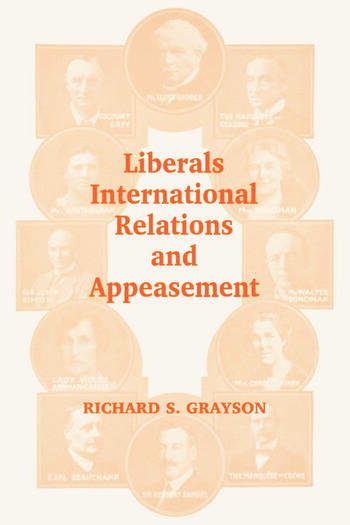Liberals, International Relations and Appeasement The Liberal Party, 1919-1939 book cover