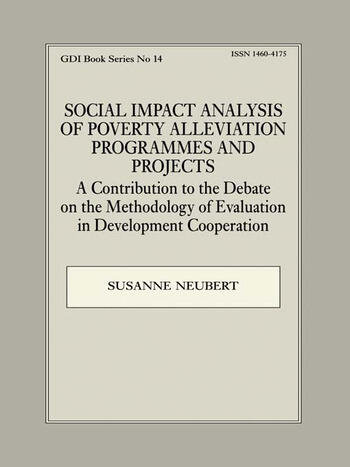 Social Impact Analysis of Poverty Alleviation Programmes and Projects A Contribution to the Debate on the Methodology of Evaluation in Development Co-operation book cover