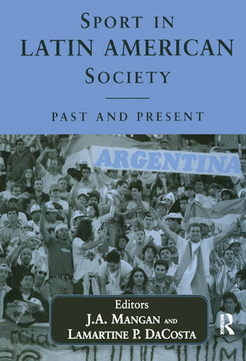 Sport in Latin American Society Past and Present book cover
