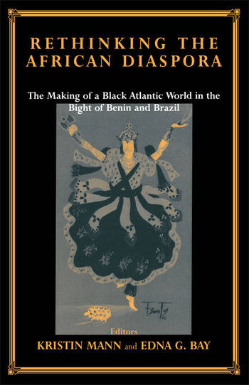 Rethinking the African Diaspora The Making of a Black Atlantic World in the Bight of Benin and Brazil book cover