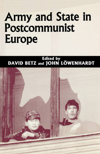 Army and State in Postcommunist Europe book cover