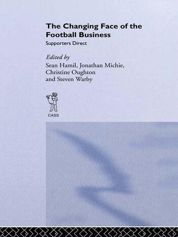 The Changing Face of the Football Business Supporters Direct book cover