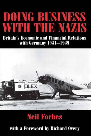 Doing Business with the Nazis Britain's Economic and Financial Relations with Germany 1931-39 book cover