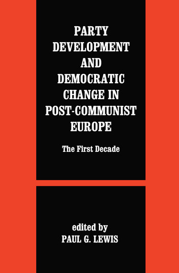 Party Development and Democratic Change in Post-communist Europe book cover
