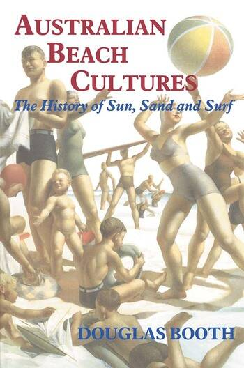 Australian Beach Cultures The History of Sun, Sand and Surf book cover
