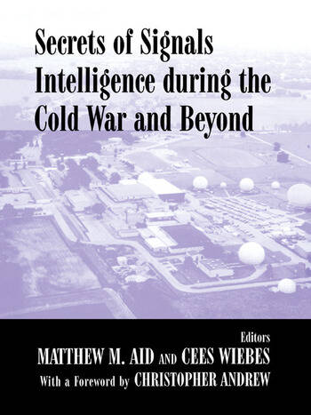 Secrets of Signals Intelligence During the Cold War From Cold War to Globalization book cover