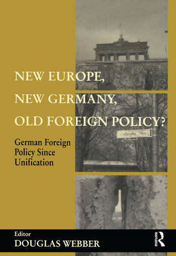 New Europe, New Germany, Old Foreign Policy? German Foreign Policy Since Unification book cover