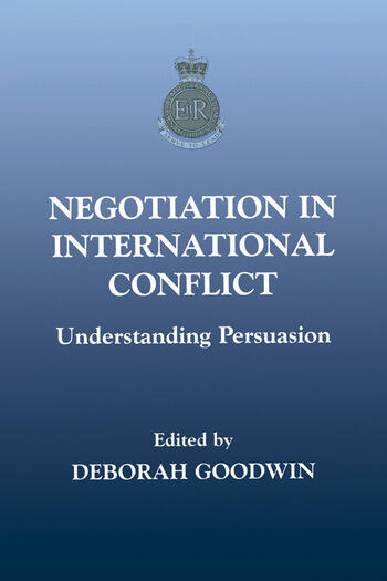Negotiation in International Conflict Understanding Persuasion book cover