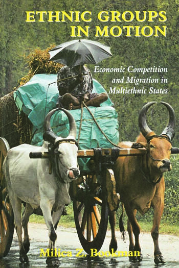 Ethnic Groups in Motion Economic Competition and Migration in Multi-Ethnic States book cover