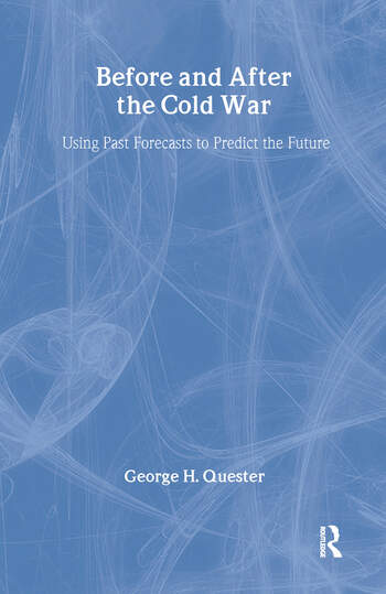 Before and After the Cold War Using Past Forecasts to Predict the Future book cover