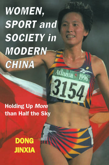 Women, Sport and Society in Modern China Holding up More than Half the Sky book cover