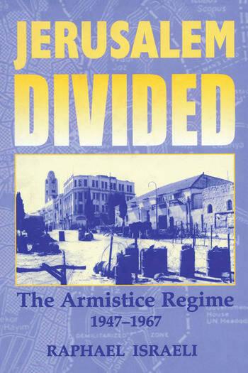 Jerusalem Divided The Armistice Regime, 1947-1967 book cover