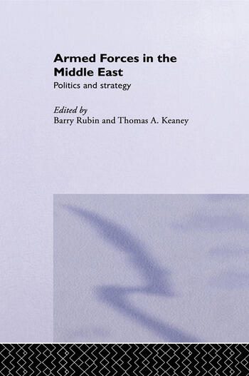 Armed Forces in the Middle East Politics and Strategy book cover