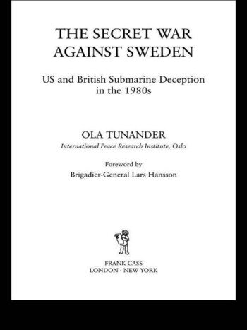 The Secret War Against Sweden US and British Submarine Deception in the 1980s book cover