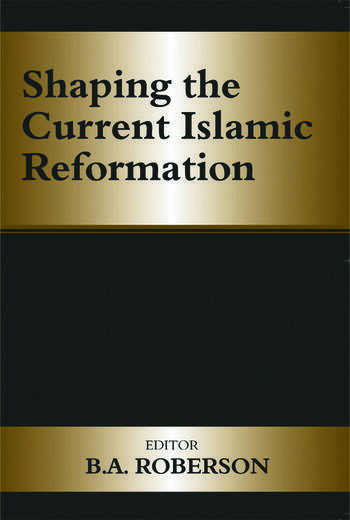 Shaping the Current Islamic Reformation book cover