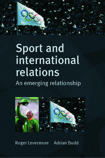 Sport and International Relations An Emerging Relationship book cover