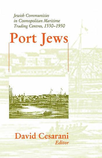 Port Jews Jewish Communities in Cosmopolitan Maritime Trading Centres, 1550-1950 book cover