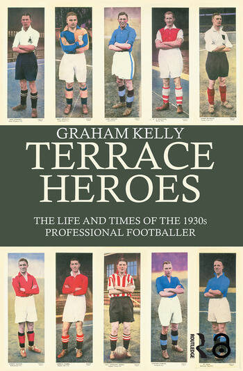 Terrace Heroes The Life and Times of the 1930s Professional Footballer book cover