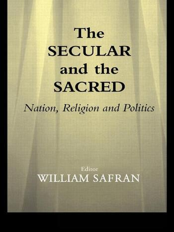 The Secular and the Sacred Nation, Religion and Politics book cover