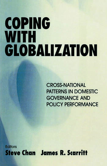 Coping with Globalization Cross-National Patterns in Domestic Governance and Policy Performance book cover