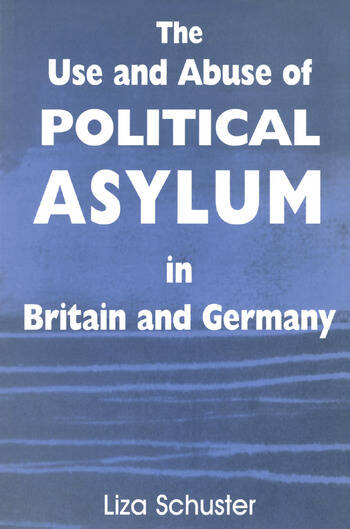 The Use and Abuse of Political Asylum in Britain and Germany book cover