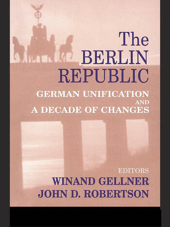 The Berlin Republic German Unification and A Decade of Changes book cover