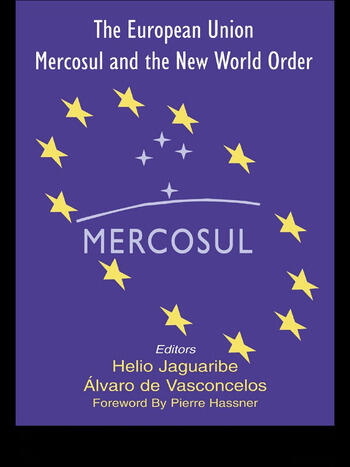 The European Union, Mercosul and the New World Order book cover