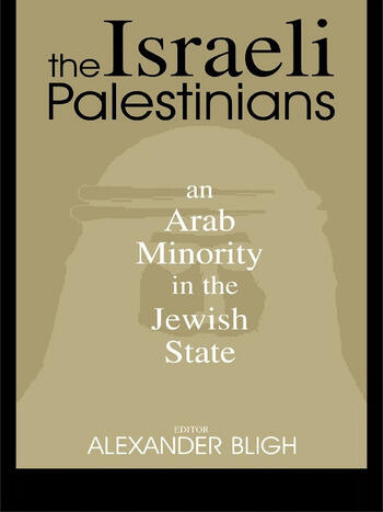 The Israeli Palestinians An Arab Minority in the Jewish State book cover