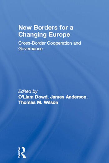 New Borders for a Changing Europe Cross-Border Cooperation and Governance book cover