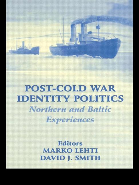 Post-Cold War Identity Politics Northern and Baltic Experiences book cover