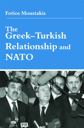 The Greek-Turkish Relationship and NATO book cover