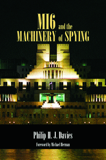 MI6 and the Machinery of Spying Structure and Process in Britain's Secret Intelligence book cover