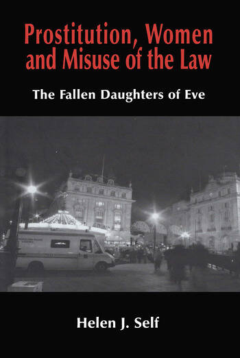 Prostitution, Women and Misuse of the Law The Fallen Daughters of Eve book cover