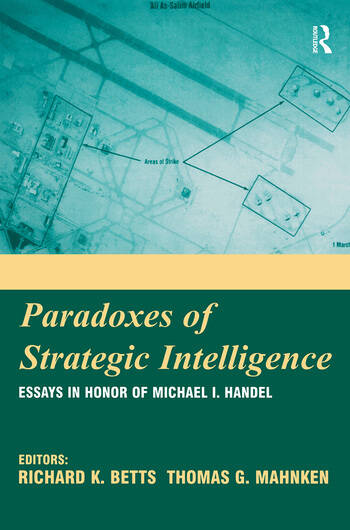 Paradoxes of Strategic Intelligence Essays in Honor of Michael I. Handel book cover