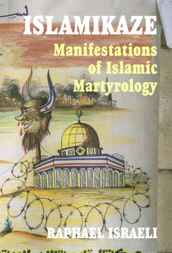 Islamikaze Manifestations of Islamic Martyrology book cover
