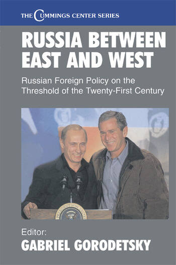 Russia Between East and West Russian Foreign Policy on the Threshhold of the Twenty-First Century book cover