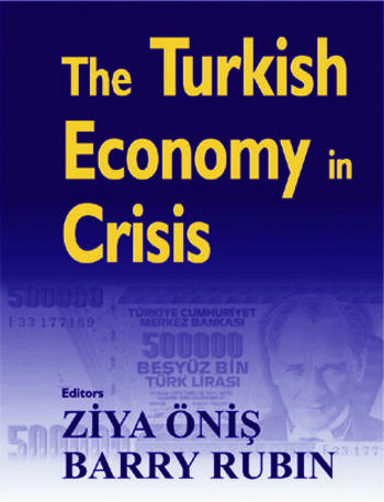 The Turkish Economy in Crisis Critical Perspectives on the 2000-1 Crises book cover