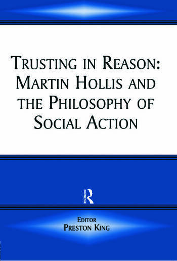 Trusting in Reason Martin Hollis and the Philosophy of Social Action book cover
