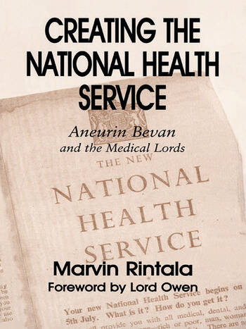 Creating the National Health Service Aneurin Bevan and the Medical Lords book cover